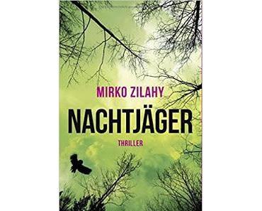 """Leserrezension zu """"Nachtjäger"""" von Mirko Zilahy"""