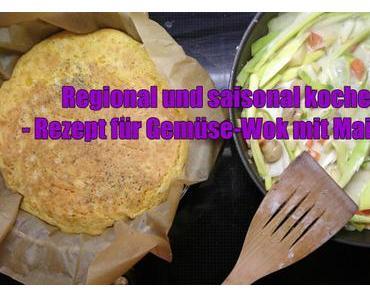 Regional und saisonal kochen – Rezept für Gemüse-Wok mit Maisbrot