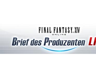 Final Fantasy XIV- Briefs des Produzenten- LIVE Teil 41 Zusammenfassung