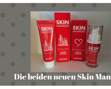 Es gibt zwei neue Skin Manager – Bodyguard und Perfektionist von Alcina