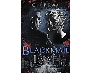 [Rezension] Chris P. Rolls - Blackmail Love