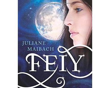 Feiy – Im Licht des Mondes von Juliane Maibach
