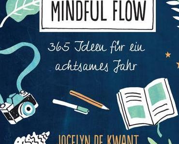 Rezension | My Mindful Flow: 365 Ideen für ein achtsames Jahr von Jocelyn de Kwant