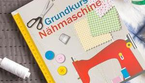 Rezension: Grundkurs Nähmaschine Kate Haxell