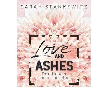 [Rezension] Love and Ashes - Dein Licht in meiner Dunkelheit von Sarah Stankewitz