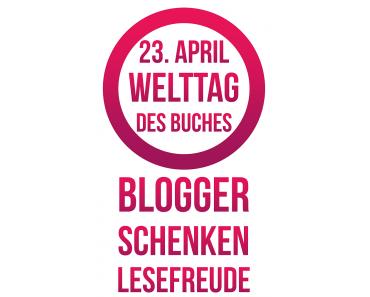 """[Verlosung] """"Blogger schenken Lesefreude"""" zum Welttag des Buches"""