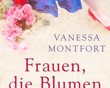 Rezension: Frauen, die Blumen kaufen von Vanessa Montfort