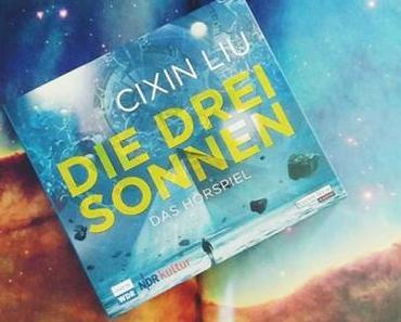 Die drei Sonnen – Das Hörspiel | Cixin Liu