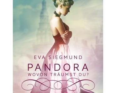 [Rezension] Pandora – Wovon träumst du? von Eva Siegmund