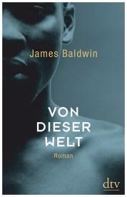James Baldwin – Von dieser Welt