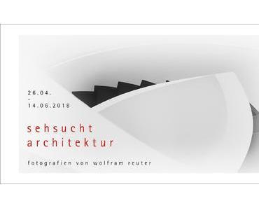 Wolfram Reuter — Sehsucht nach Architektur