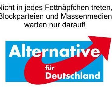 Bitte AfD, nicht in jedes Fettnäpfchen treten, ihr werdet in Deutschland als starke Partei dringend benötigt