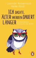 """[Rezension] """"Ich dachte, älter werden dauert länger"""", Lucinde Hutzenlaub/Heike Abidi (Penguin)"""