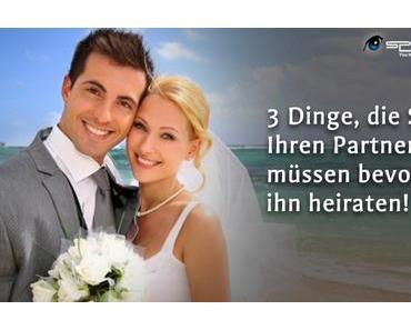 3 Dinge, die Sie über Ihren Partner wissen müssen bevor Sie ihn heiraten