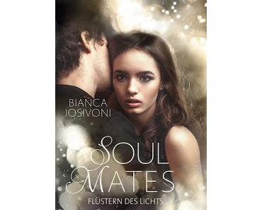 [Rezension] Soul Mates, Bd. 1: Flüstern des Lichts - Bianca Iosivoni