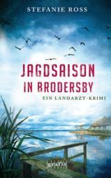 """[Rezension] """"Jagdsaison in Brodersby"""", Stefanie Ross (Grafit)"""