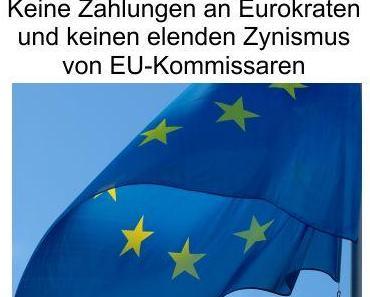 Das Beste für Deutschland wäre ein Austritt aus der EU, keine Zahlungen an die Eurokraten und keine Gängelungen von abartigen Kommissaren