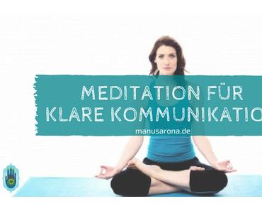 Meditation für klare Kommunikation