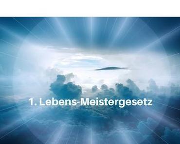 1. Lebens-Meistergesetz