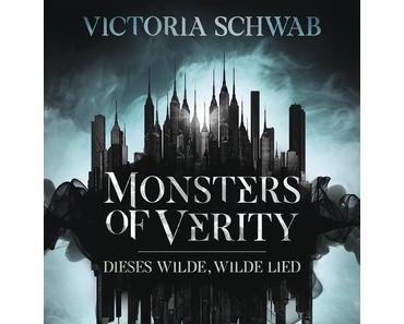 Monsters of Verity - Dieses wilde, wilde Lied  von Victoria Schwab