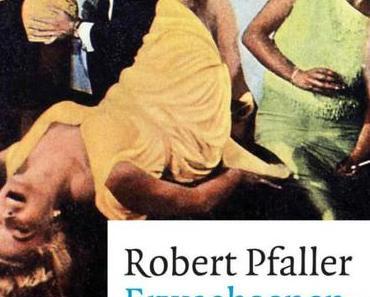 Rezension: Erwachsenensprache (Robert Pfaller)