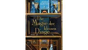 Rezension: Magie kleinen Dinge Jessie Burton