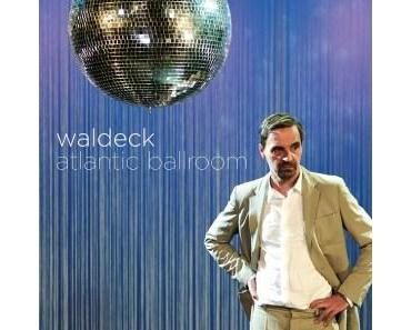 Happy Releaseday: WALDECK – Atlantic Ballroom • Video + full Album stream