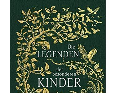 {Rezension} Die Legenden der besonderen Kinder von Ransom Riggs