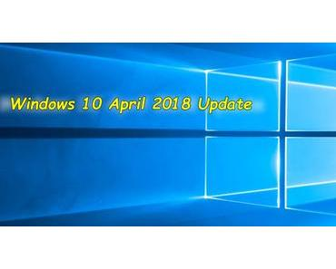 Update für Windows 10 1803 behebt 43 Fehler