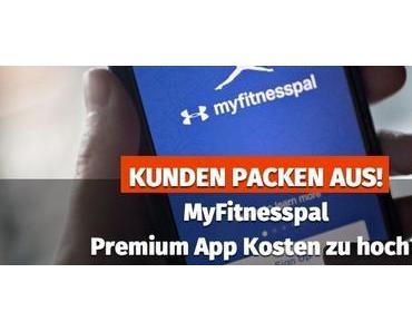 KUNDEN PACKEN AUS ▷MyFitnesspal Premium App Kosten zu hoch?