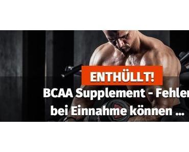ENTHÜLLT! ▷ BCAA Supplement – Fehler bei Einnahme können …