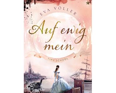 [Rezension] Time School, Bd. 2: Auf ewig mein - Eva Völler