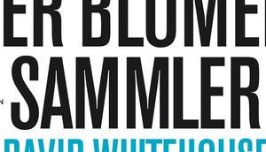 {Rezension} Blumensammler David Whitehouse
