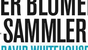 {Rezension} Blumensammler David Whitehouse
