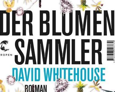 {Rezension} Der Blumensammler von David Whitehouse