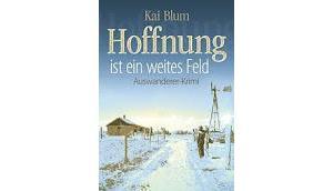 Rezension: Hoffnung weites Feld Blum