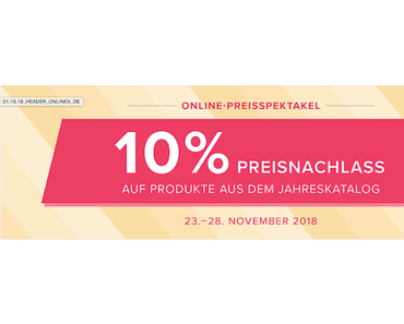 Online-Preisspektakel von 23.11. - 28.11.2018 mit satten 10 % Rabatt auf viele tolle Produkte