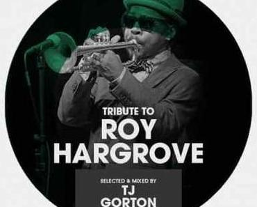 Tribute to ROY HARGROVE • mixed by TJ Oliver-Gorton • free download