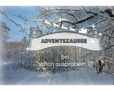 [Gewinnspiel] Adventszauber Verlosung 1. Advent 2018 by schon ausprobiert !?