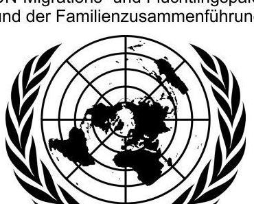 Linksgrüne Menschenanforderung zur Vollversorgung über den UN-Migrations- Flüchtlingspakt und der Familienzusammenführung