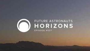 Future Astronauts Horizons Podcast Episode #027 free download