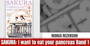 Review zu Sakura – I want to eat your pancreas Band 01