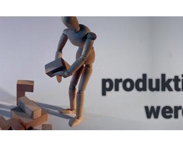 So wirst du produktiver