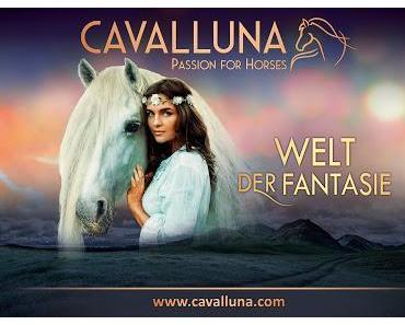 CAVALLUNA - ein magisches Showerlebnis auf Tournee (Werbung und Verlosung)
