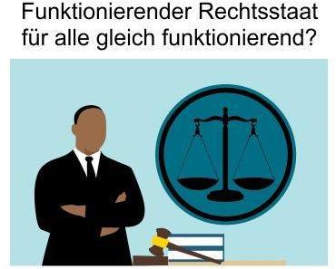 Funktionierender Rechtsstaat bei der Altbevölkerung, doch bei den Neubürgern ebenfalls?