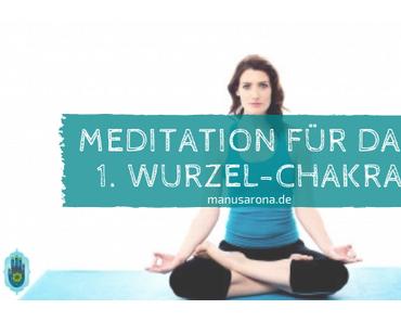 Meditation für das 1. Chakra: Wurzelchakra