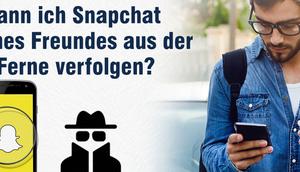 Kann Snapchat meines Freundes Ferne verfolgen?