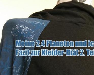 Meine 2,4 Planeten und ich – Fazit zur Kleider-Diät 2. Teil