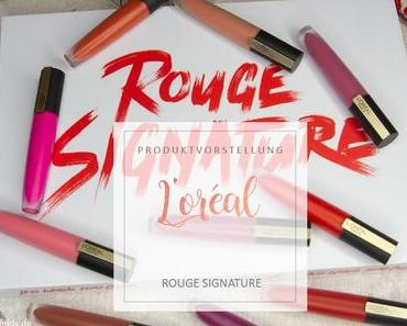 [Review] L'Oreal – Rouge Signature inkl. Swatches