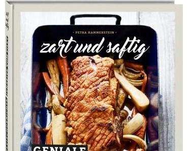 Kochbuch: Zart und Saftig – Geniale Fleischgerichte jenseits vom Filet | Petra Hammerstein